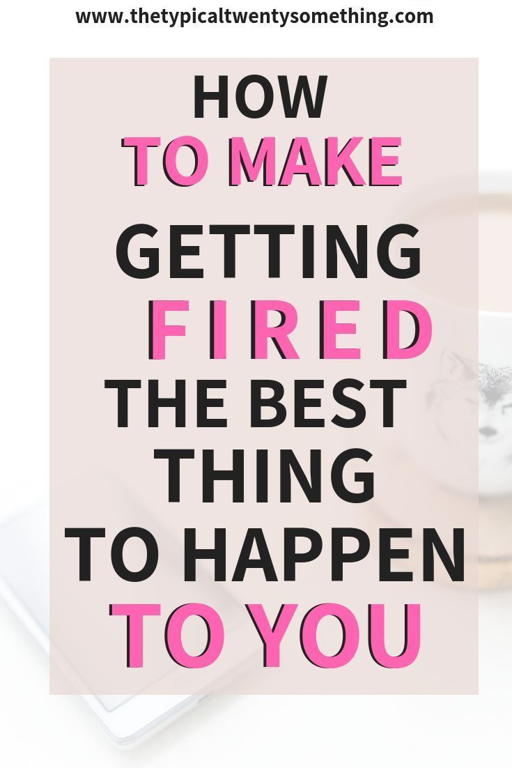Why Getting Laid Off Was The Best Thing That Ever Happened To Me Job Quotes Career Motivation Job Inspiration