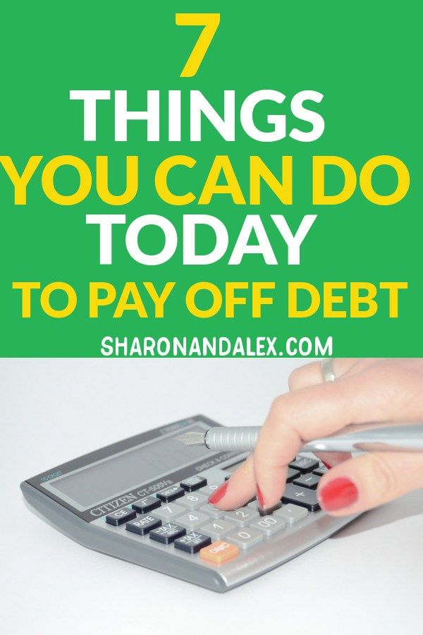 7 Things You Can Do Today To Pay Off Debt