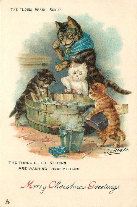 THE THREE LITTLE KITTENS ARE WASHING THEIR MITTENS   by Louis Wain