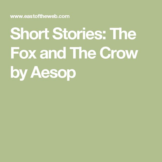 Short Stories: The Fox and The Crow by Aesop