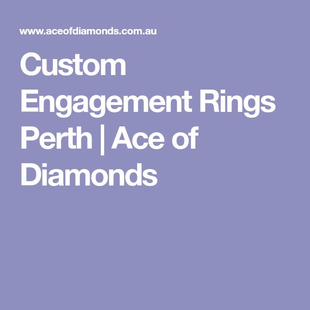 Custom Engagement Rings Perth | Ace of Diamonds