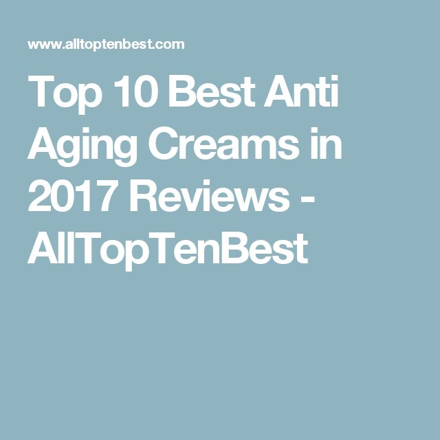 Top 10 Best Anti Aging Creams in 2017 Reviews - AllTopTenBest