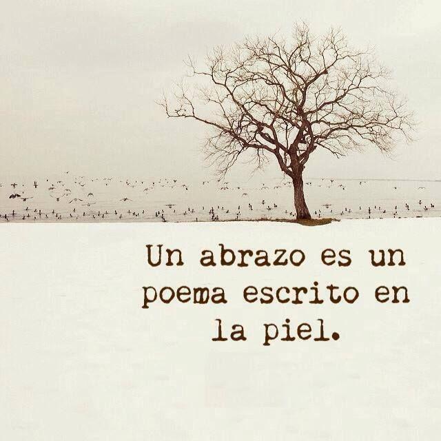 Un poema es un abrazo escrito en la piel *