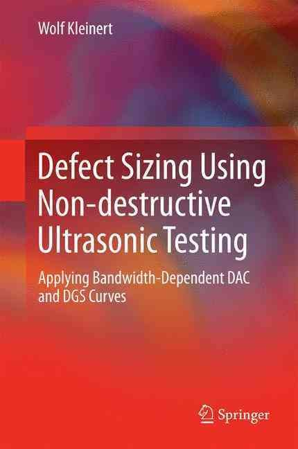 Defect Sizing Using Non-destructive Ultrasonic Testing: Applying Bandwidth-dependent Dac and Dgs Curves