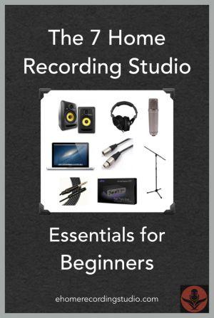 The 7 Home Recording Studio Essentials for Beginners http://ehomerecordingstudio.com/home-recording-studio-essentials/