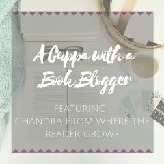 A CUPPA WITH A BOOK BLOGGER | CHANDRA FROM WHERE THE READER GROWS