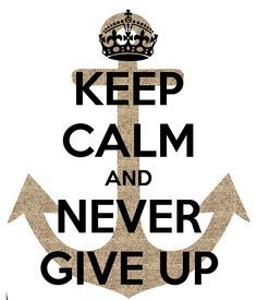 keep calm and never give up - Szukaj w Google