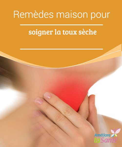 Remèdes maison pour soigner la toux #sèche   Vous souffrez de toux #plutôt sèche ? Venez découvrir dans notre article des #remèdes maison et #naturels pour soigner la toux sèche !
