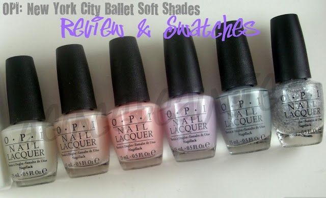 OPI: New York City Ballet Soft Shades Review & Swatches