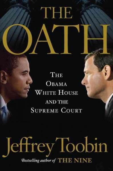 The Oath: The Obama House and the Supreme Court