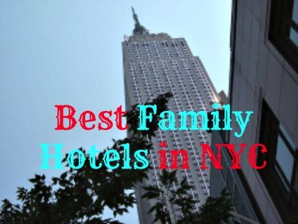 Best Family Hotels in NYC: 10 Great Places to Stay with Kids in New York City