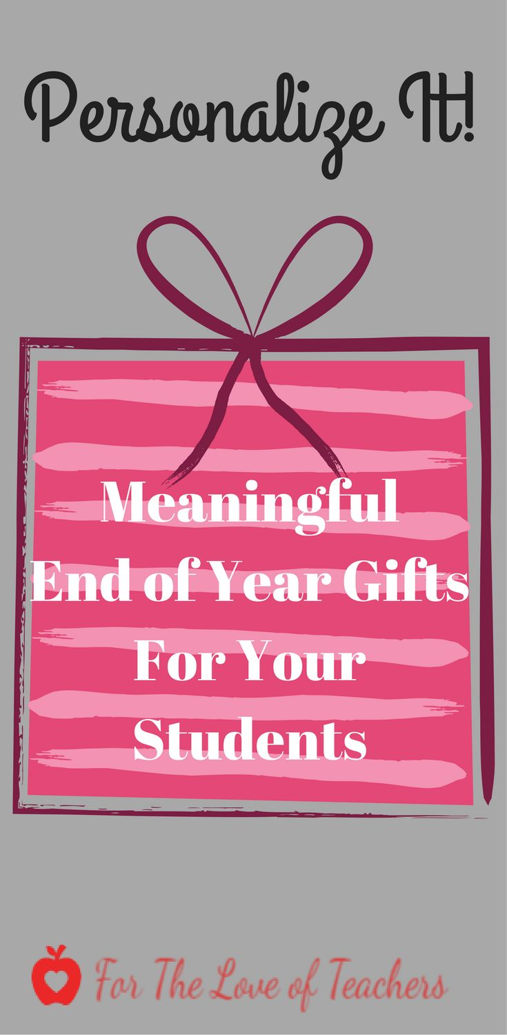 Want to give your students a special gift at the end of year? Read this for personalized and meaningful end of your gifts at For The Love of Teachers.