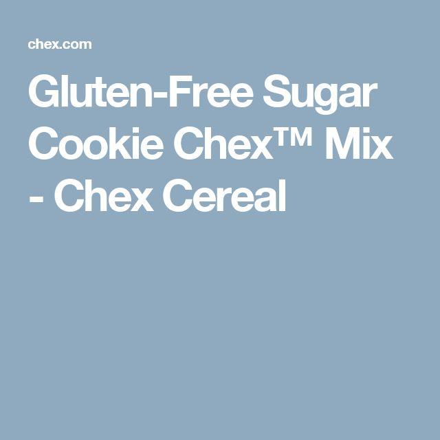 Gluten-Free Sugar Cookie Chex™ Mix - Chex Cereal