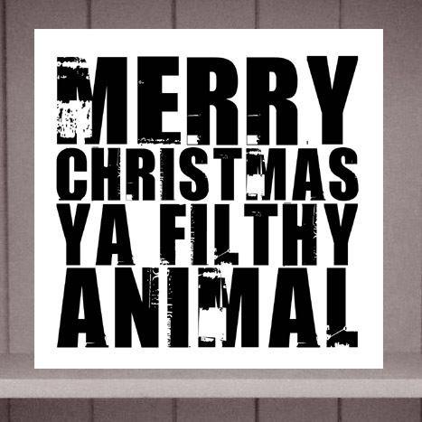 Merry Christmas Ya Filthy Animal Home Alone Christmas Card