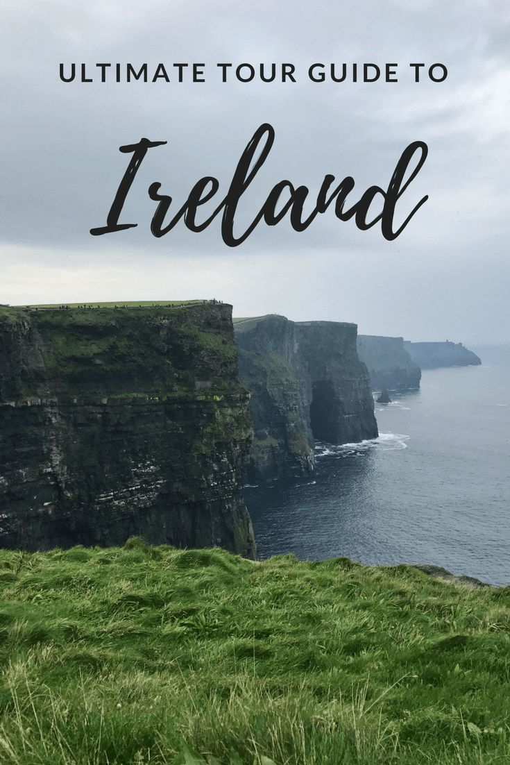 Ultimate Tour Guide to Ireland