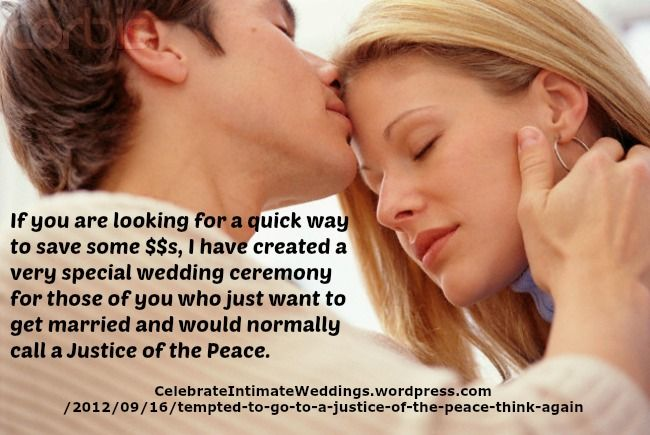 """Brides & Grooms ~ Read, """"Tempted to go to a Justice of the Peace? Think Again!"""" on my #Weddings Blog (designed not to sell, but to teach!). Something new about Weddings is posted every 4th day! More than 530 FREE Articles! Tell your friends by clicking """"SHARE."""" ~ https://CelebrateIntimateWeddings.wordpress.com/2012/09/16/tempted-to-go-to-a-justice-of-the-peace-think-again/  Another Wedding HotSpot:  http://www.CelebrateIntimateWeddings.com"""