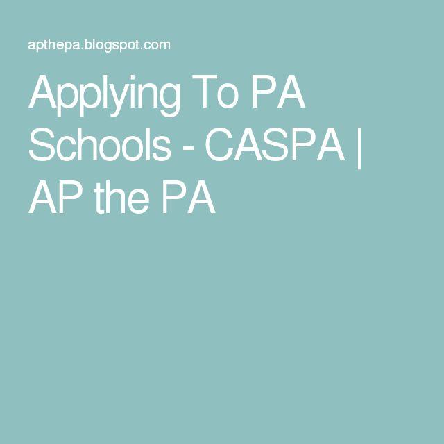 Applying To PA Schools - CASPA   AP the PA