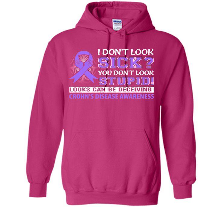 I Don't Look Sick Crohn's Awareness T Shirt T-Shirt