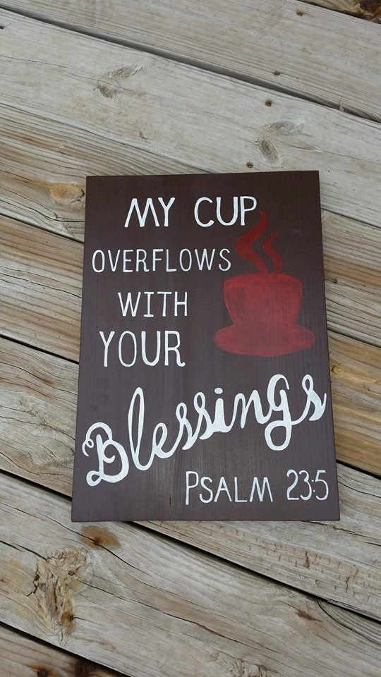 Custom Painted Wooden Sign - My Cup Overflows With Your Blessings - Jesus - Psalms 23:5 - Coffee Sign - Kitchen Wall Decor - pinned by pin4etsy.com