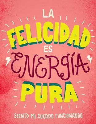 Felicidad: pura energía!