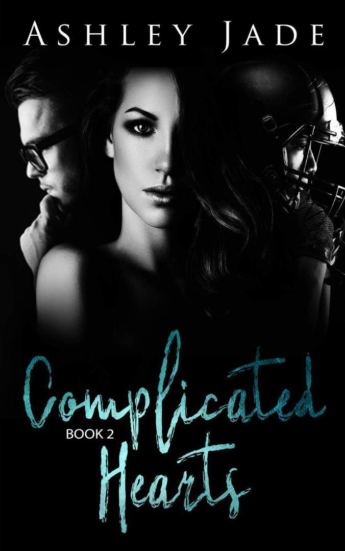 . COVER REVEAL! .  Title: Complicated Hearts (Book 2 of the Complicated Hearts duet) Ashley Jade Author  Release Date: August 17th 2017  Genre: New Adult/ Erotica  Cover Designer: Tanya Baikie Tantalizing Teasers by Tanya Synopsis:  There is no blurb for