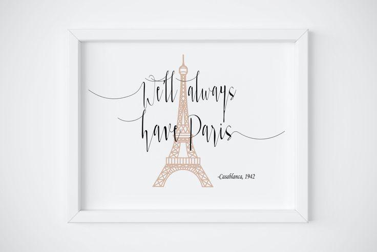 We'll Always Have Paris, Print Art, Casablanca, Humphrey Bogart Quote, Paris Prints, Paris Art, Movie Quote Prints,  Movie Quotes by CraftyLifePrintCo on Etsy https://www.etsy.com/listing/475295260/well-always-have-paris-print-art