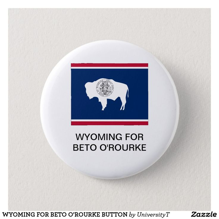 WYOMING FOR BETO O'ROURKE BUTTON | Zazzle.com
