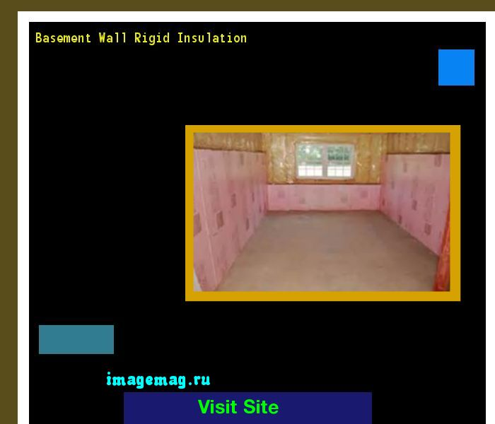 Basement Wall Rigid Insulation 091722 - The Best Image Search