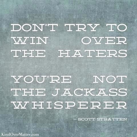 : Words Of Wisdom, Laughing, Remember This, Inspiration, Quotes, Funny, Jackass Whisperer, Truths, True Stories