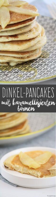 Tulpentag: Gesunde Dinkelpancakes mit karamellisierten Birnen zum Frühstück. Ohne Industriezucker.