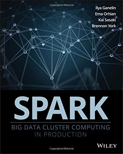 Spark: Big Data Cluster Computing in Production Pdf Download