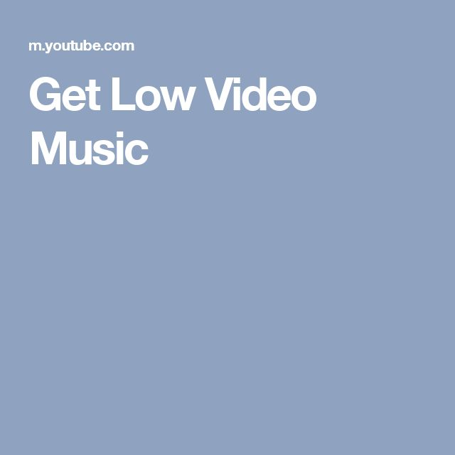Get Low Video Music