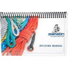 This Samson Ropes Splicing Manual includes a complete set of splicing and repair instructions for most of the ropes Samson carries and most 3-strand, 6-strand, 8-strand, 12-strand, 16-strand, Round Plait rope and Double Braid rope. Descriptive instructions and detailed illustrations provide you with clear steps for easily splicing rope while in the field. 158 Pages By: Samson Ropes.