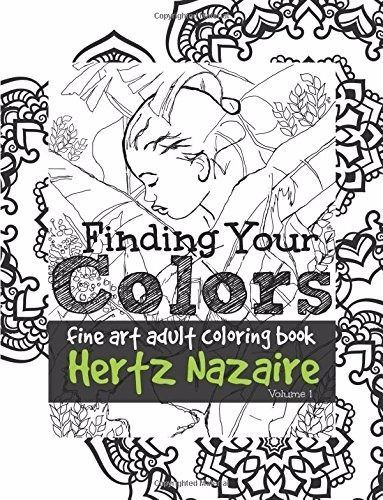 Finding Your Colors Fine Art Adult Coloring Book Volume 1 By Hertz Nazaire