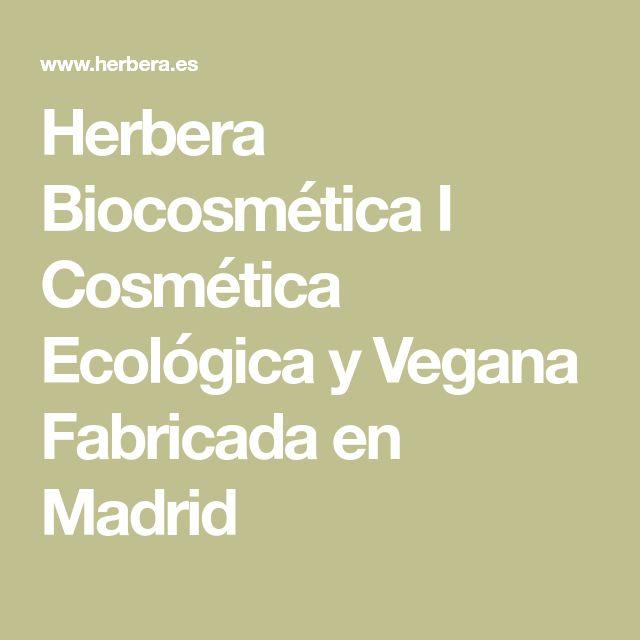 Herbera Biocosmética I Cosmética Ecológica y Vegana Fabricada en Madrid