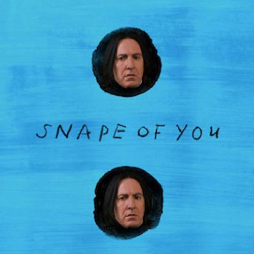 Snape of you. I can't breathe