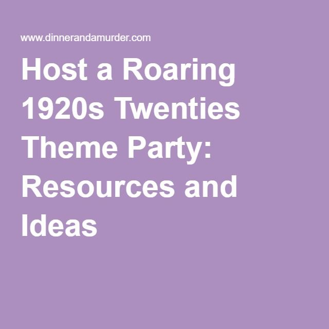Host a Roaring 1920s Twenties Theme Party: Resources and Ideas