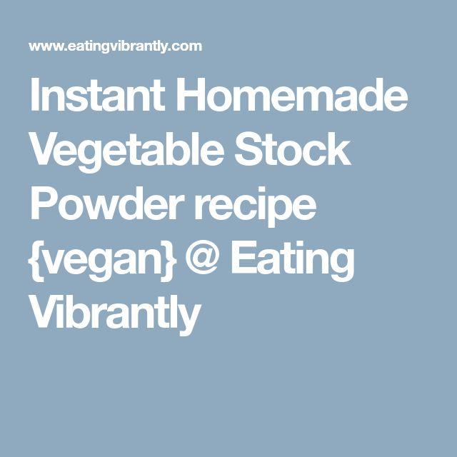 Instant Homemade Vegetable Stock Powder recipe {vegan} @ Eating Vibrantly