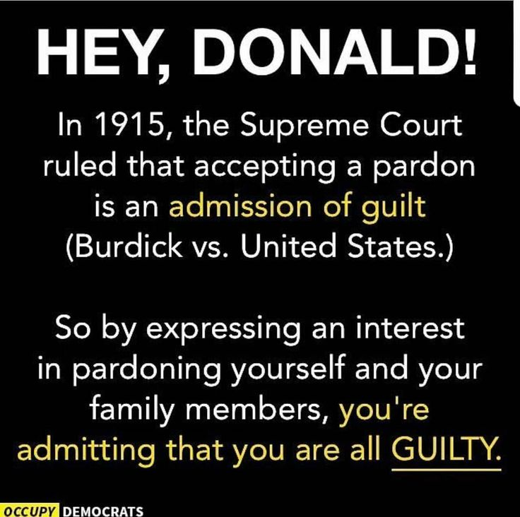 "The SCOTUS ruling in Burdick vs. United States was that a pardon carried an ""imputation of guilt"" and accepting a pardon is ""an admission of guilt."" -- Alternately, it could just be more of the imperial Trump norm of not knowing, understanding, accepting or caring about any of the lessons of law, history or propriety!!"