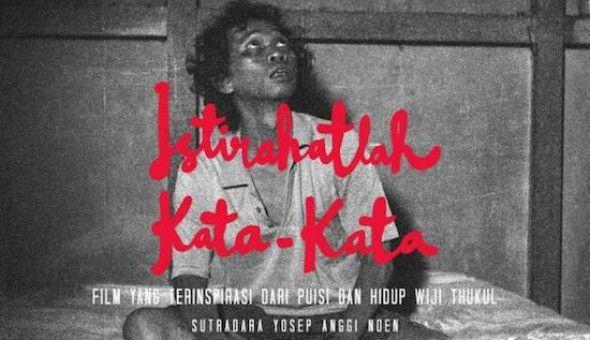 Istirahatlah Kata - Kata, Film Mengenang Sosok Wiji Thukul http://malangtoday.net/wp-content/uploads/2017/01/Istirahatlah-Kata-Kata.jpg MALANGTODAY.NET – Orde baru merupakan rezim yang begitu otoriter. Daya kristisme masyarakat dibungkam. Namun sosok Wiji Thukul begitu lantang bersuara. Sebuah film yang merefleksikan perjalanan Wiji Thukul akan segera tayang di bioskop Indonesia. Film ini diproduseri oleh Yosep Anggi Noen,... http://malangtoday.net/malang-raya/istirahat