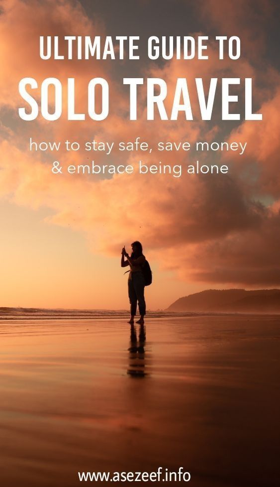 Ready to travel alone? Here are some important tips for taking your