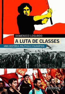 CRABASTOS@: A LUTA DE CLASSES: Domenico Losurdo