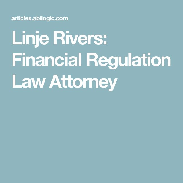 Linje Rivers: Financial Regulation Law Attorney