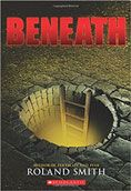book cover of Beneath by Roland Smith - SD Teen Choice List 2017-18: Middle School Nominee