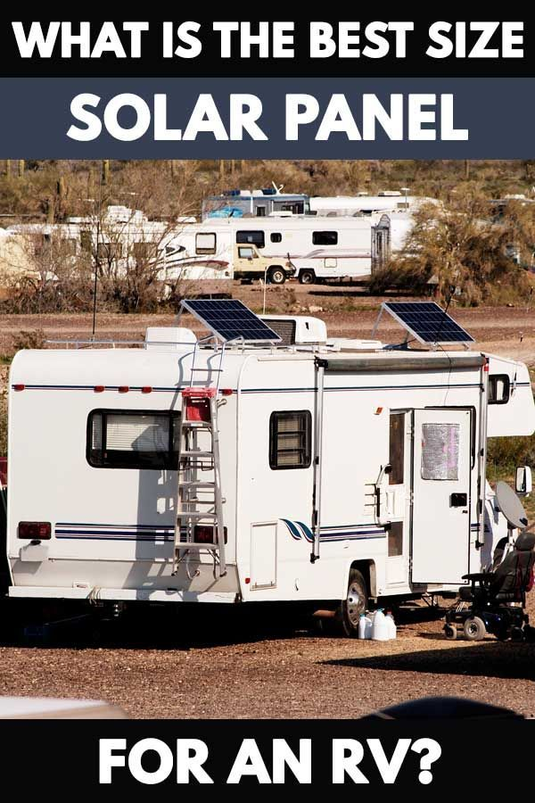 What Is The Best Size Solar Panel For An Rv Vehicle Hq Rv Solar Panels Solar Panels Best Solar Panels