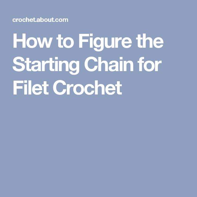 How to Figure the Starting Chain for Filet Crochet