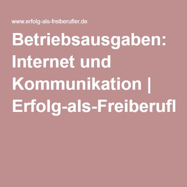 Betriebsausgaben: Internet und Kommunikation | Erfolg-als-Freiberufler