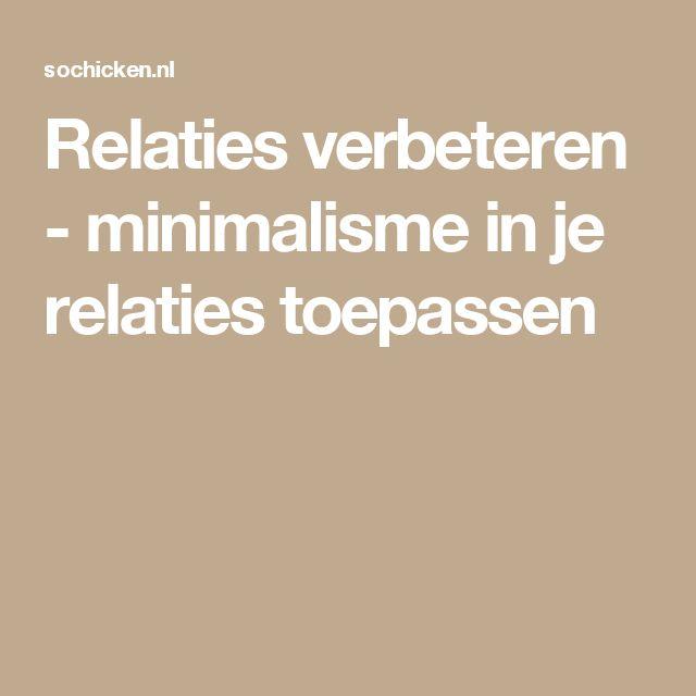 Relaties verbeteren - minimalisme in je relaties toepassen