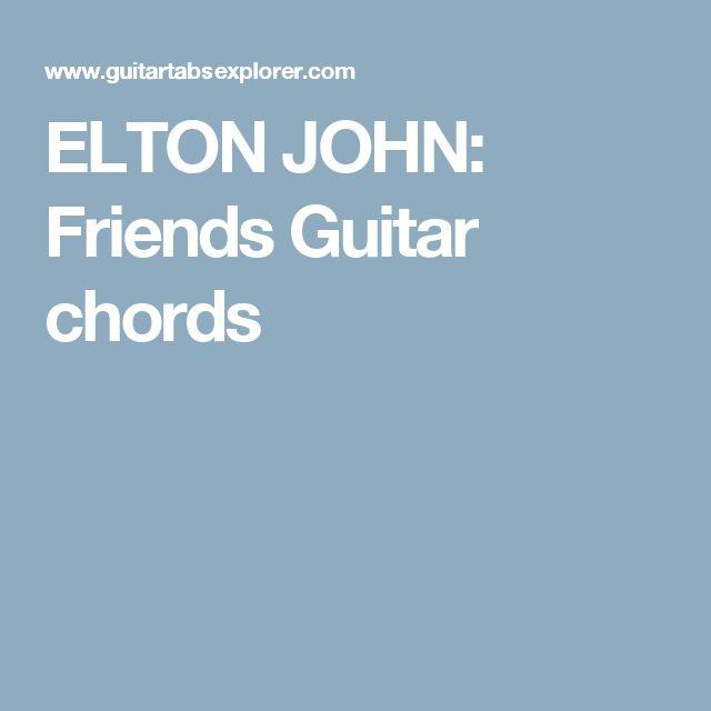 ELTON JOHN: Friends Guitar chords | chords - guitar/piano ...