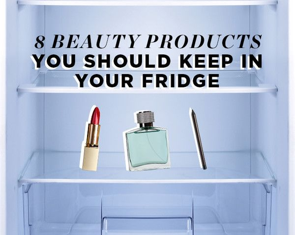 8 Beauty Products You Should Keep in Your Fridge
